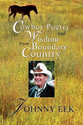 Cowboy Poetry and Wisdom from Boundary Country by Johnny Eek image