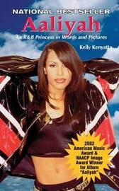 Aaliyah by Kelly Kenyatta
