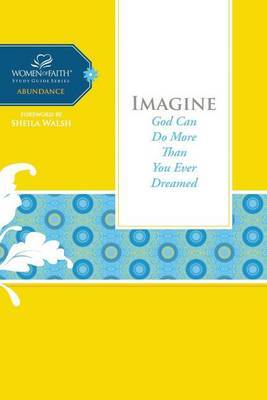 Imagine: God Can Do More Than You Ever Dreamed by Margaret Feinberg image