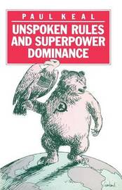 Unspoken Rules and Superpower Dominance by Paul Keal image