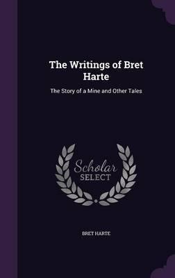 The Writings of Bret Harte by Bret Harte
