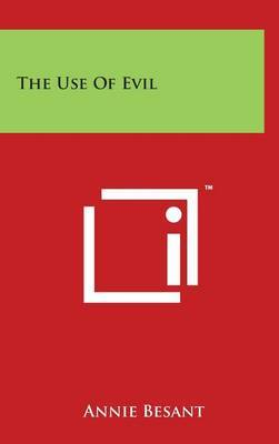 The Use Of Evil by Annie Besant