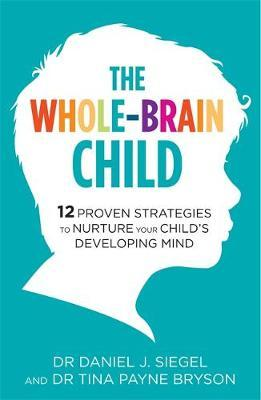 The Whole-Brain Child by Tina Payne Bryson image