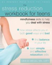Stress Reduction Workbook for Teens by Gina M. Biegel image