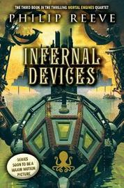 Infernal Devices (Mortal Engines, Book 3) by Philip Reeve image