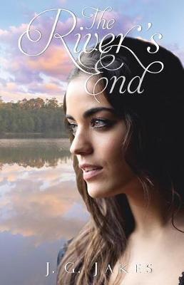 The River's End by J G Jakes