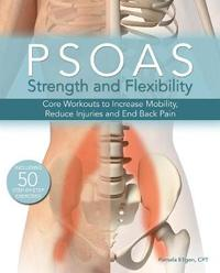 Psoas Strength and Flexibility by Pamela Ellgen
