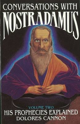 Conversations with Nostradamus: Volume II by Dolores Cannon