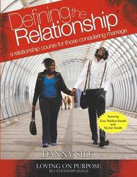 Defining the Relationship Workbook by Danny Silk