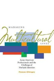Managing Multicultural Lives by Pawan Dhingra