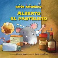Alberto El Pastelero (Albert the Muffin-Maker) by Eleanor May