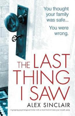 The Last Thing I Saw by Alex Sinclair image