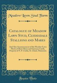 Catalogue of Meadow Lawn Stud, Clydesdale Stallions and Mares by Meadow Lawn Stud Farm image