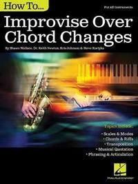 How to Improvise Over Chord Changes by Shawn Wallace