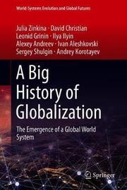 A Big History of Globalization by Julia Zinkina