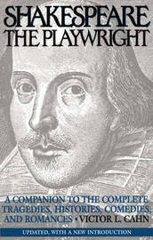 Shakespeare the Playwright by Victor L Cahn