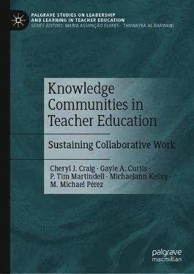 Knowledge Communities in Teacher Education by Cheryl J. Craig