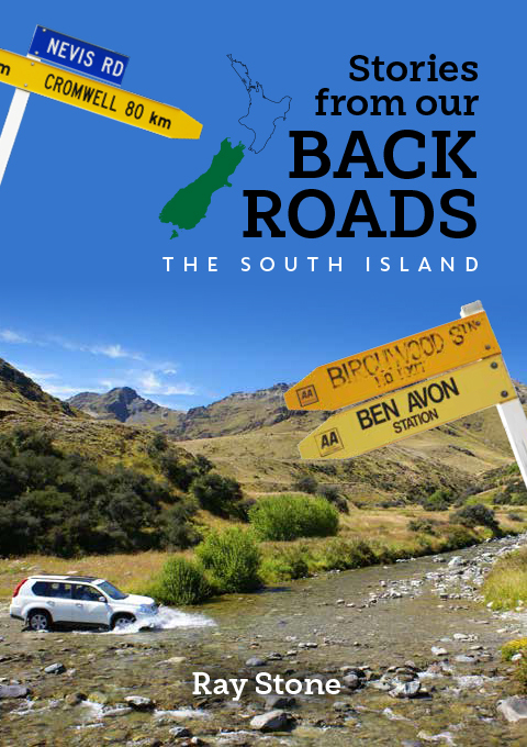 Stories From Our Back Roads South Island by Ray Stone
