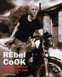 Rebel Cook: Breaking the Rules for Brilliant Food by Simon Rimmer image
