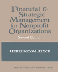 The Financial and Strategic Management for Non-Profit Organizations by Herrington J. Bryce