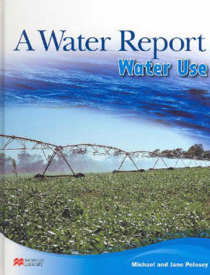 Water Report Water Use Macmillan Library by Michael Pelusey