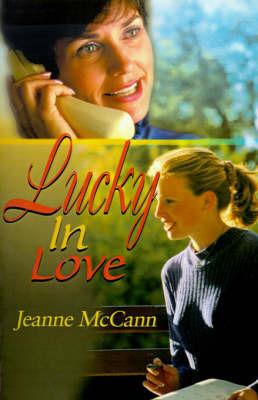 Lucky in Love by Jeanne McCann