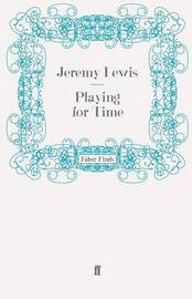 Playing for Time by Jeremy Lewis image