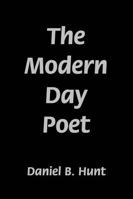 The Modern Day Poet by Daniel B Hunt image