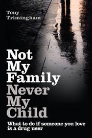 Not My Family, Never My Child by Tony Trimingham