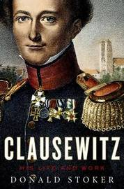Clausewitz by Donald Stoker
