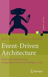 Event-Driven Architecture: Softwarearchitektur Fur Ereignisgesteuerte Geschaftsprozesse by Ralf Bruns