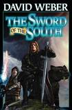 The Sword of the South by David Weber
