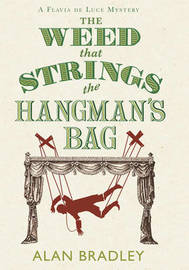 The Weed That Strings the Hangman's Bag (large) by Alan Bradley image