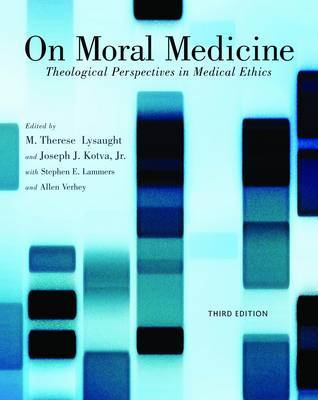 On Moral Medicine by M. Therese Lysaught