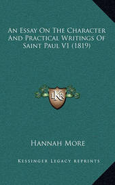 An Essay on the Character and Practical Writings of Saint Paul V1 (1819) by Hannah More