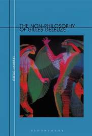 The Non-Philosophy of Gilles Deleuze by Gregg Lambert image