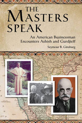 The Masters Speak by Seymour B. Ginsburg
