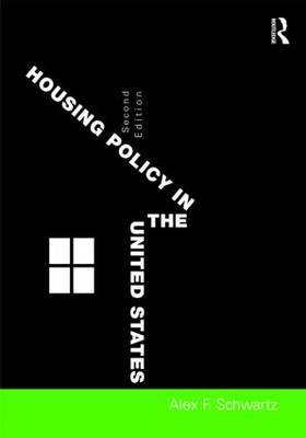 Housing Policy in the United States by Alex F Schwartz
