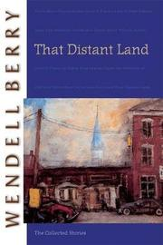 That Distant Land by Wendell Berry image