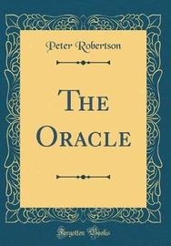 The Oracle (Classic Reprint) by Peter Robertson
