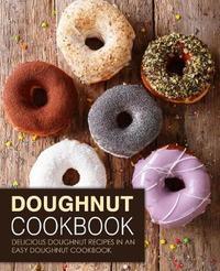 Doughnut Cookbook by Booksumo Press