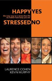 Happy Yes, Stressed No by Laurence Cohen