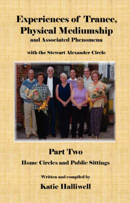 Experiences of Trance, Physical Mediumship and Associated Phenomena with the Stewart Alexander Circle: Home Circles and Public Sittings: Pt. 2 by Katie Halliwell image