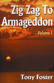 Zig Zag to Armageddon: Volume 1 by Tony Foster image