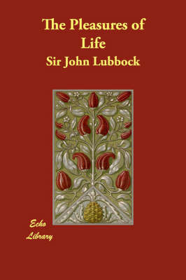 The Pleasures of Life by Sir John Lubbock image