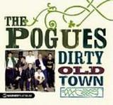 The Pogues - Platinum Collection - Dirty Old Town by The Pogues