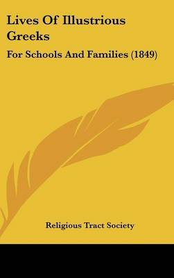 Lives Of Illustrious Greeks: For Schools And Families (1849) by Religious Tract Society image