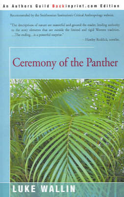 Ceremony of the Panther by Luke Wallin