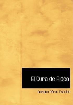 El Cura de Aldea by Enrique Perez Escrich