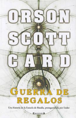 Guerra de Regalos by Orson Scott Card